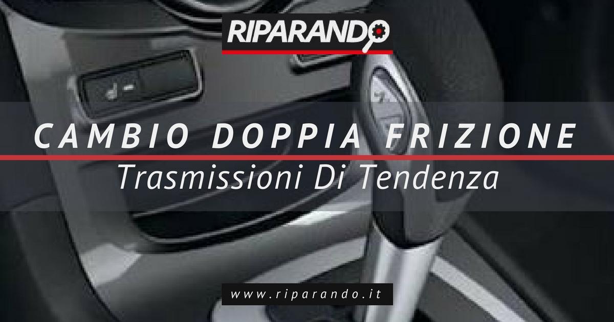 Cambio Doppia Frizione Smart, Renault e Ford: Trasmissioni Di Tendenza