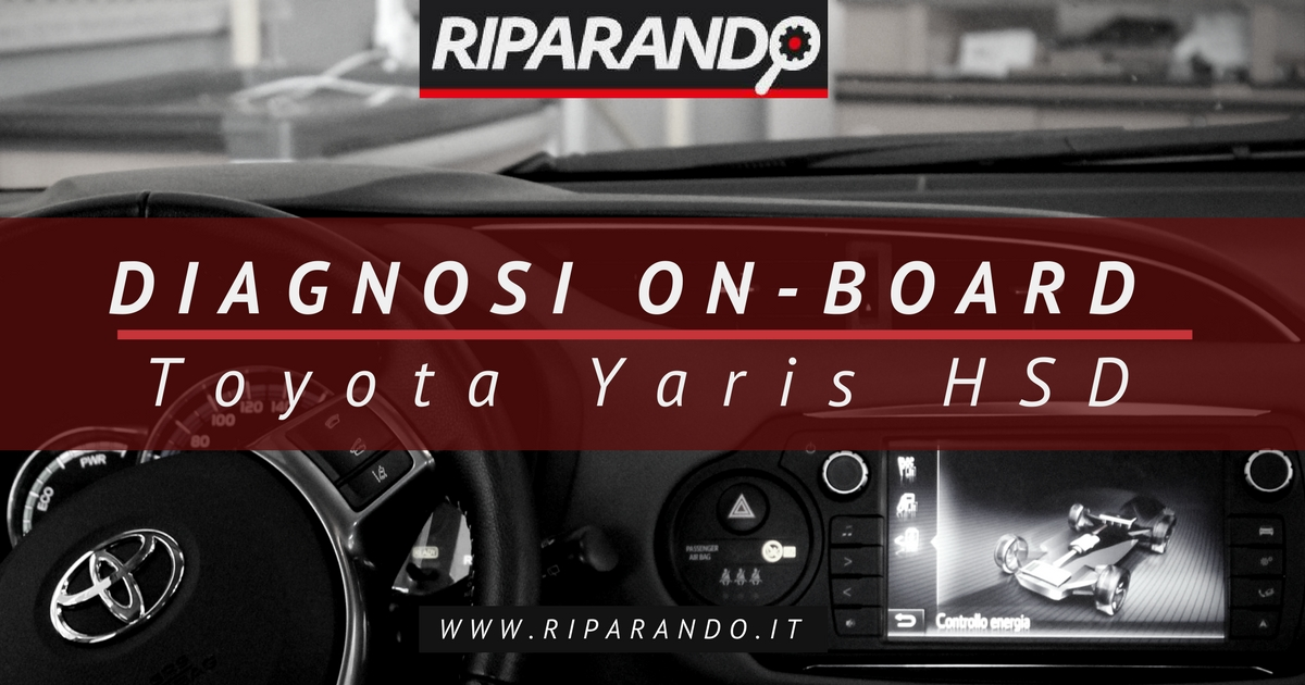 Riparando Diagnosi on-board Toyota Yaris HSD