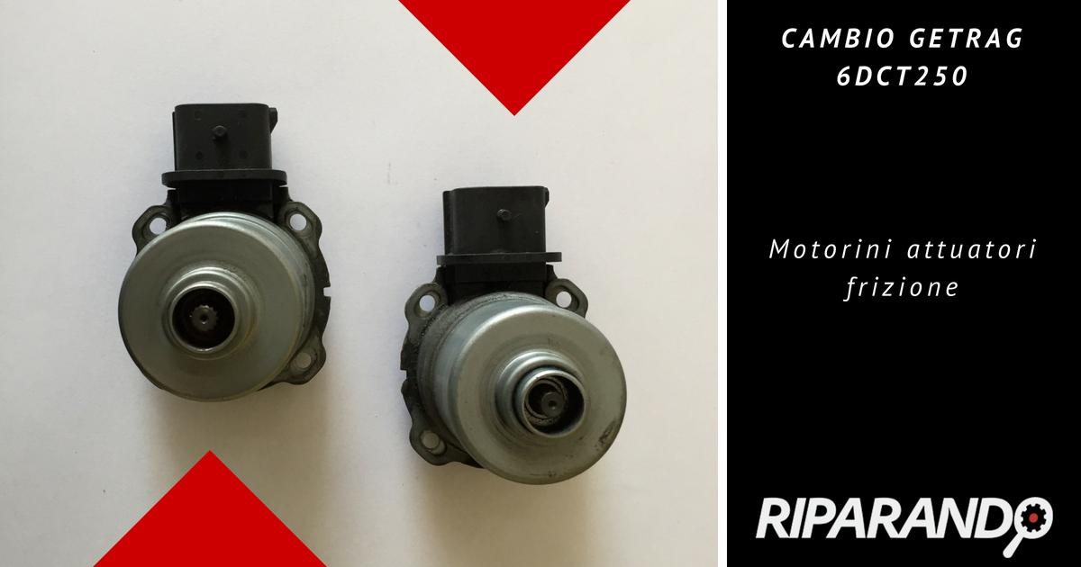 Cambio Getrag 6DCT250 - Motorini attuatori Frizioni Riparando