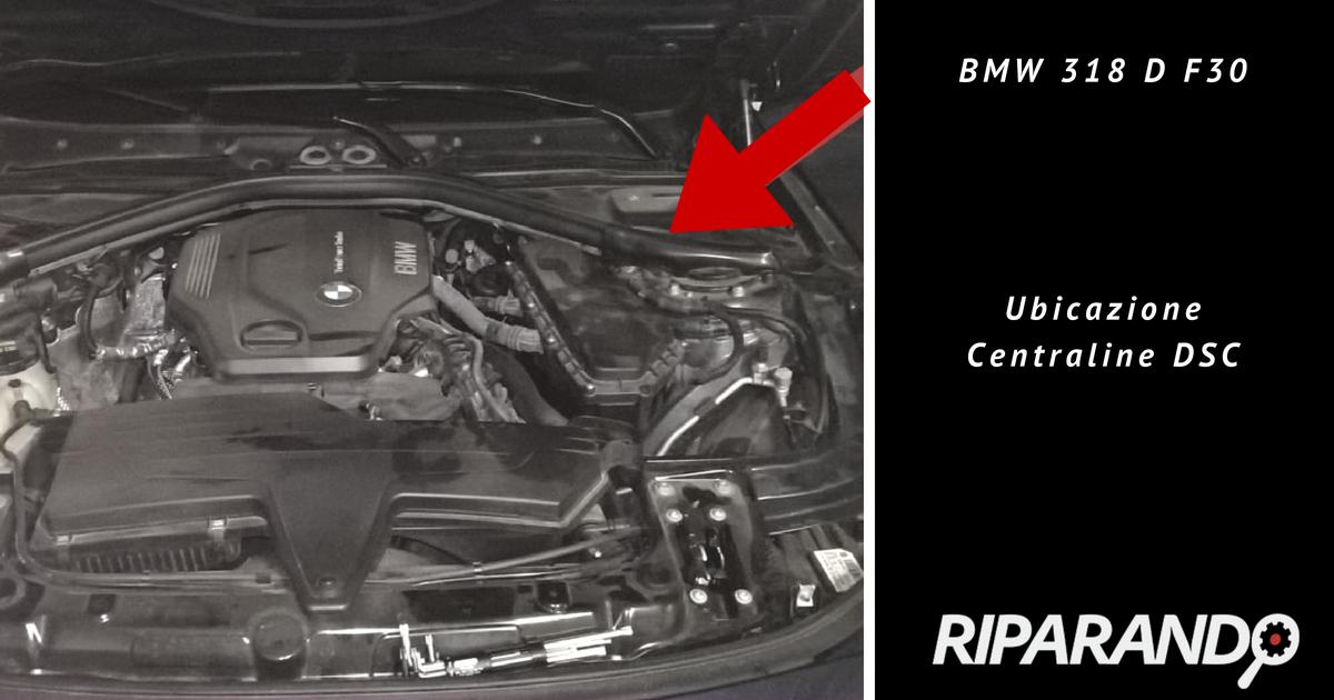BMW 318 d F30, ubicazione centraline DSC Riparando
